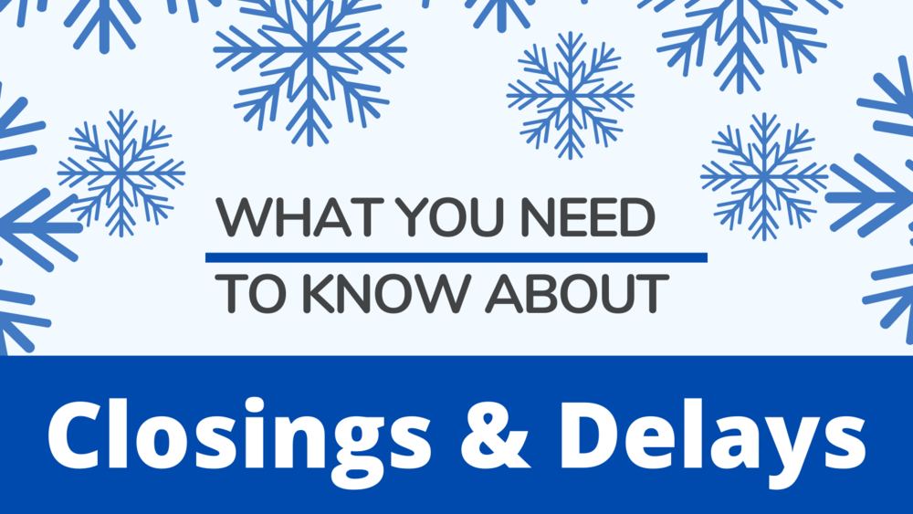 What to Do for Closings & Delays